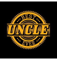 Best uncle ever t-shirt typography vector