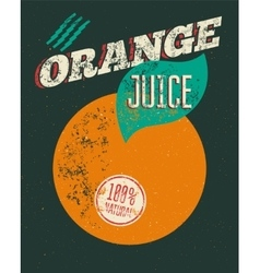 Typographic retro grunge orange juice poster vector image vector image