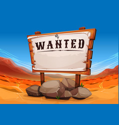 wanted wood sign on far west desert landscape vector image vector image