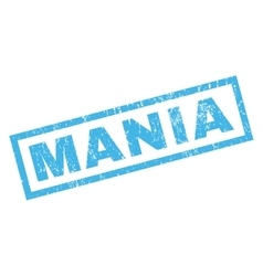 Mania rubber stamp vector