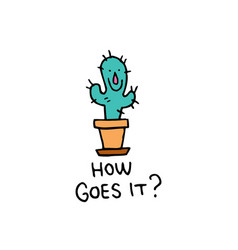 How goes it cactus character vector