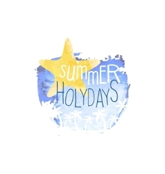 Summer holydays message watercolor stylized label vector