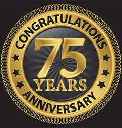 75 years anniversary congratulations gold label vector