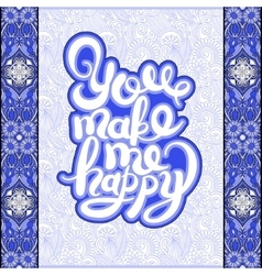 Handwritten inscription you make me happy vintage vector