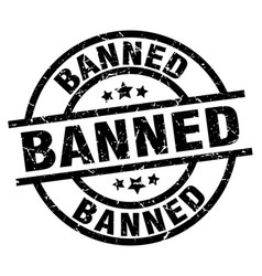 banned round grunge black stamp vector image