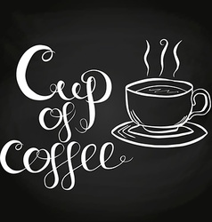Cup of coffee chalk lettering vector