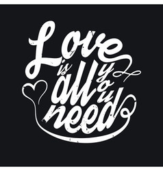 All You Need Is Love T-shirt Typography vector image vector image