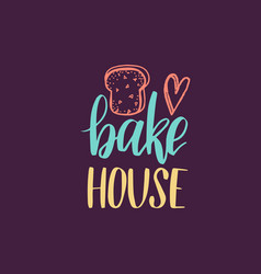 Bake house lettering label calligraphy vector