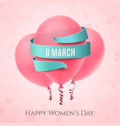 8 march background with three pink balloons vector
