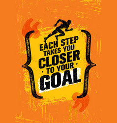 Each step takes you closer to your goal inspiring vector