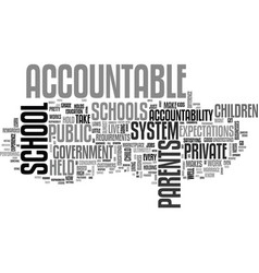 who holds the schools accountable text word cloud vector image vector image