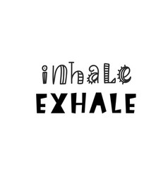 Inhale exhale inspirational hipster kids poster vector