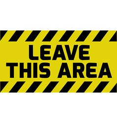 Leave this area sign vector