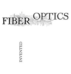 who invented fiber optics text word cloud concept vector image