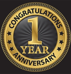 1 year anniversary congratulations gold label with vector