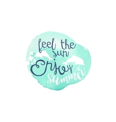 Feel the sun message watercolor stylized label vector
