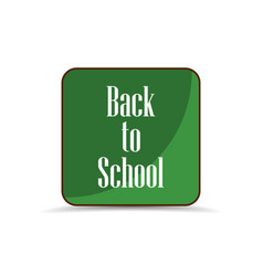 back to school application icon school board vector image