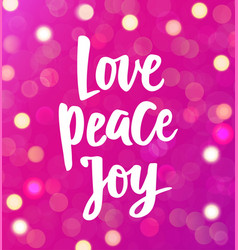 Love peace joy text hand drawn brush lettering vector