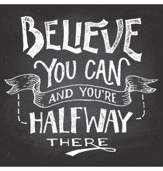 Believe you can motivation hand-lettering vector image