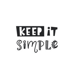 keep it simple inspirational hipster kids poster vector image vector image