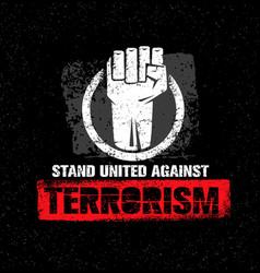 stand united against terrorism creative vector image vector image