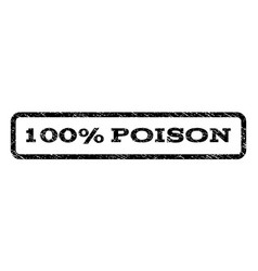100 percent poison watermark stamp vector