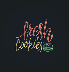 Fresh cookies lettering label calligraphy vector