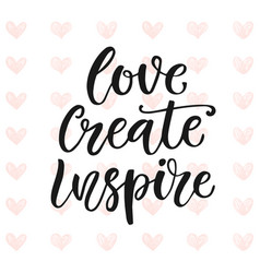 love create inspire motivational poster vector image