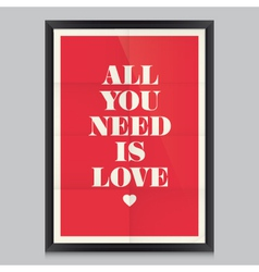 All you need is love poster and frame vector image