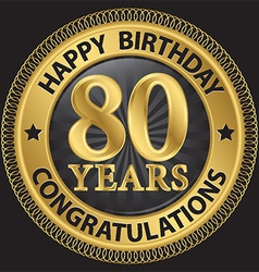 80 years happy birthday congratulations gold label vector