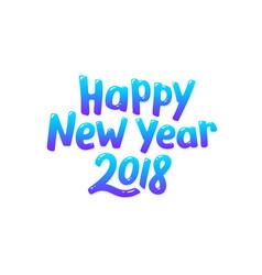 happy new year 2018 typography vector image vector image