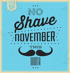 Quote typographic background - no shave november vector
