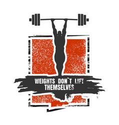 weights dont lift themselves motivation quote vector image vector image