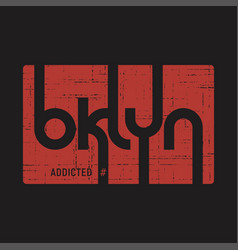 brooklyn addicted t-shirt and apparel vector image vector image