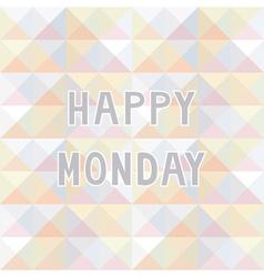 Happy Monday background2 vector image