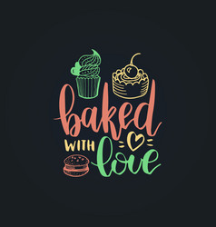 Bake with love lettering label calligraphy vector
