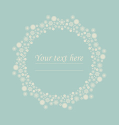 cute ircle frame with snowflakes and place for vector image vector image