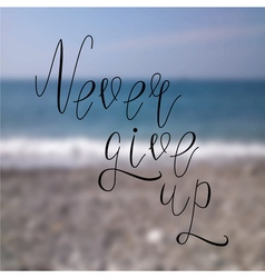 Never give up beach vector