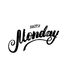 Happy Monday hand written calligraphy lettering vector image vector image