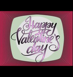 happy valentines day typographic lettering vector image vector image