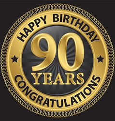 90 years happy birthday congratulations gold label vector