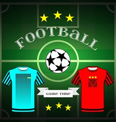 Football team wear and champion league ball vector image