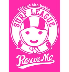 Surf league beach girl rescue me vector