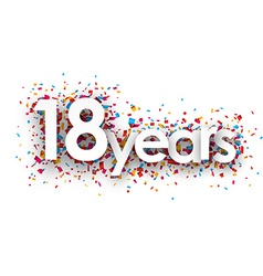 Eighteen years paper confetti sign vector