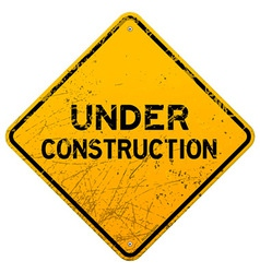 Dirty under construction sign vector