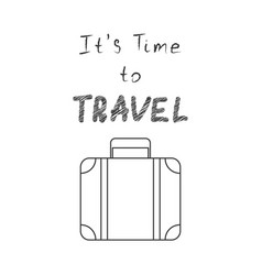 it s time to travel vector image vector image