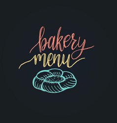 Bakery menu lettering label calligraphy vector