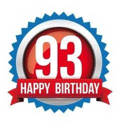 Ninety three years happy birthday badge ribbon vector