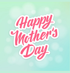 Happy mothers day lettering vector