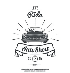 Lets ride retro car auto show vector